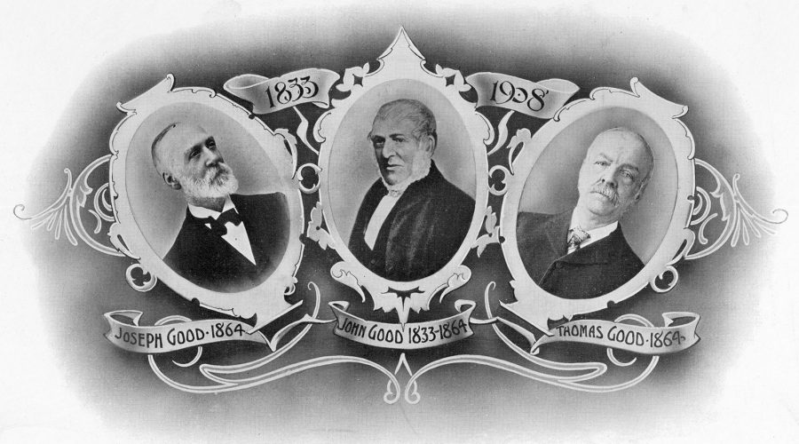 A greetings card issued in 1908 to commemorate the company's 75th anniversary showing the founder, John Good, with sons Joseph and Thomas. The dates shown depict the years of service with the company.