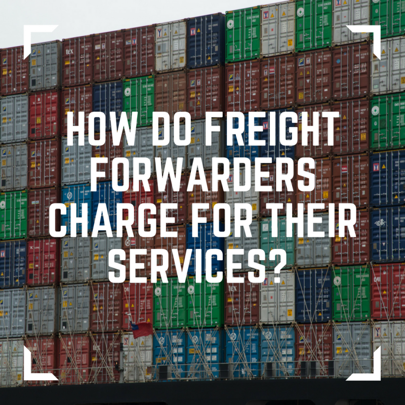 How do freight forwarders charge for their services?