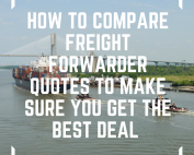 How to compare freight forwarder quotes to make sure you get the best deal