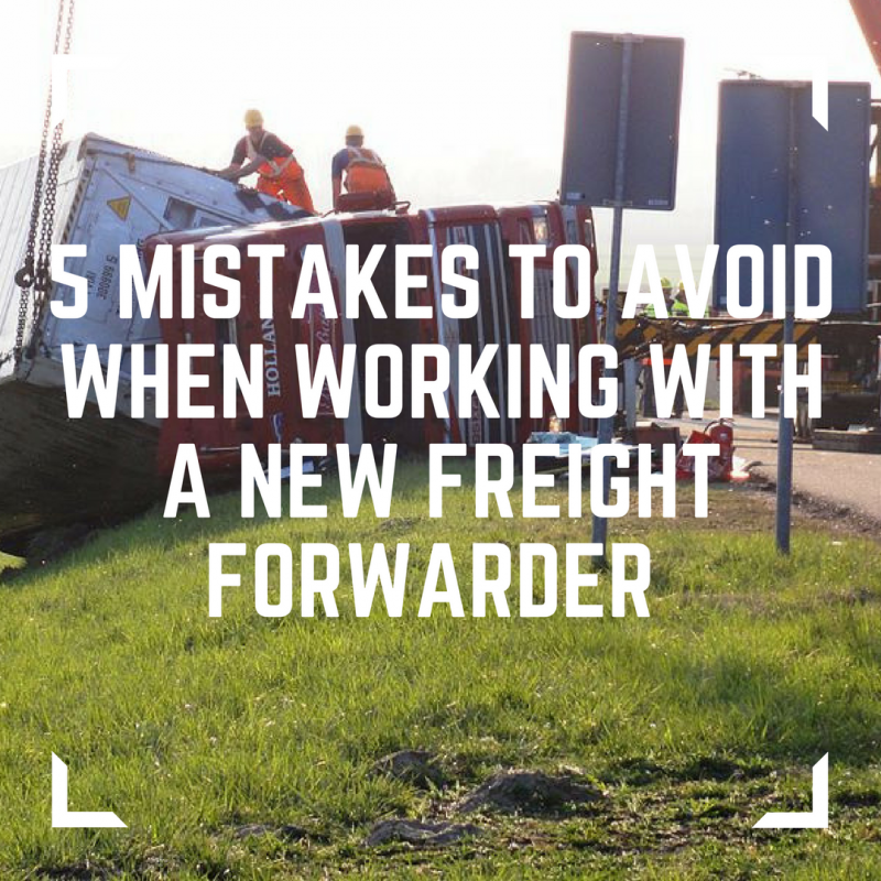5 Mistakes to Avoid when working with a new freight forwarder