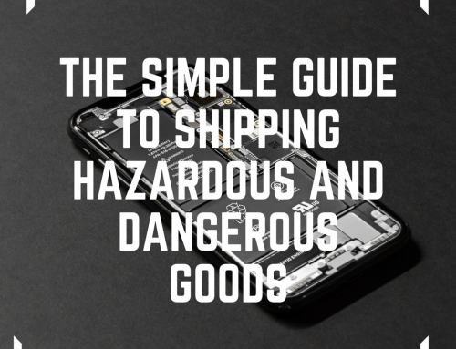 The Simple Guide to Shipping Hazardous And Dangerous Goods