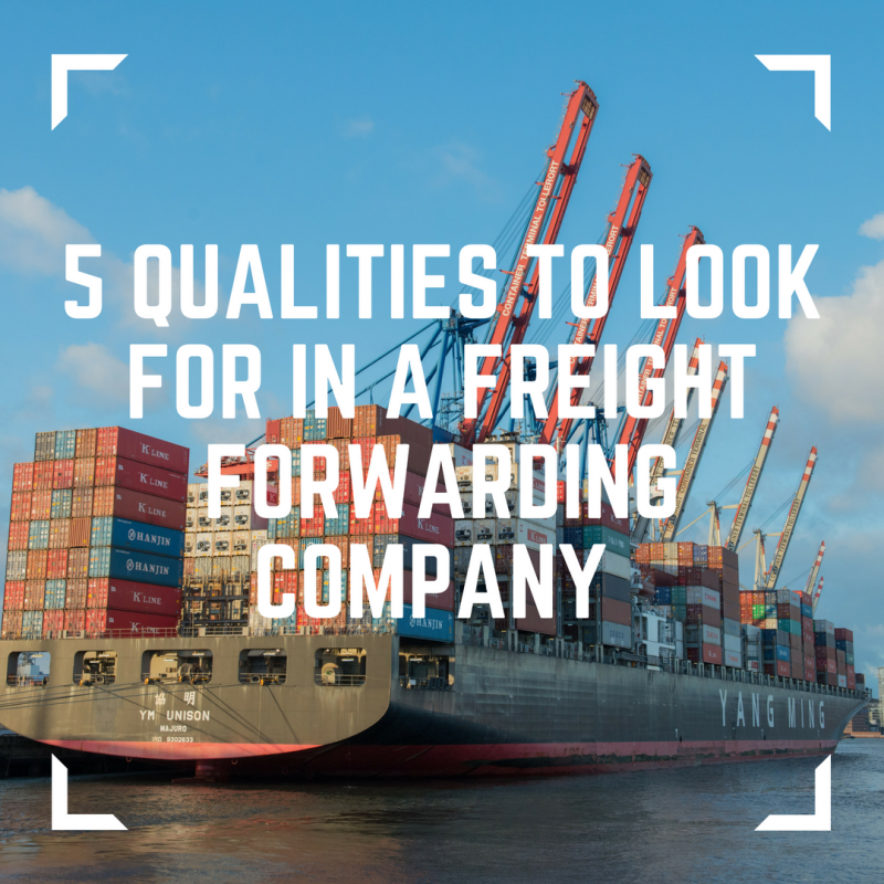 5 Qualities to look for in a freight forwarder