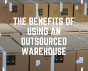 The Benefits Of Using An Outsourced Warehouse