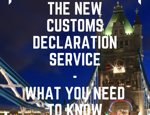 The New Customs Declaration Service – What you Need to Know