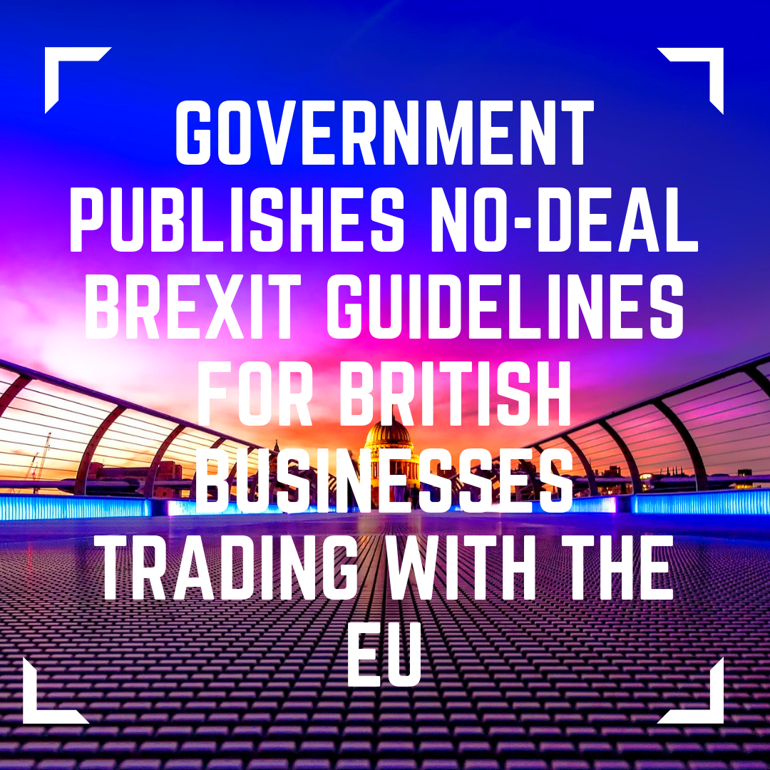 Government No-deal Brexit Guidelines for British Business trading