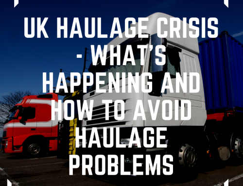 UK Haulage Crisis – What's happening and how to avoid haulage problems