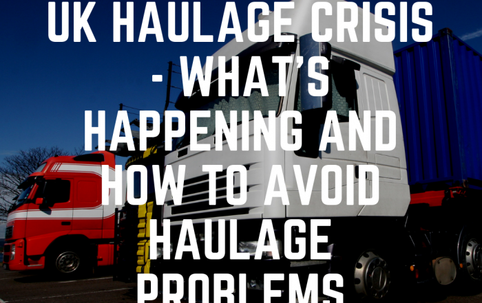 UK Haulage Crisis - What's happening and how to avoid haulage problems