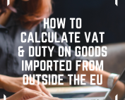Image of how to calculate VAT & Duty on goods imported from outside the EU