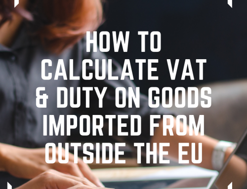 How to calculate VAT & Duty on goods imported from outside the EU
