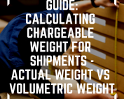 Image advertising a guide for calculating chargeable weight for shipments (actual weight vs volumetric weight) while in the background someone is measuring the height of a stack of boxes
