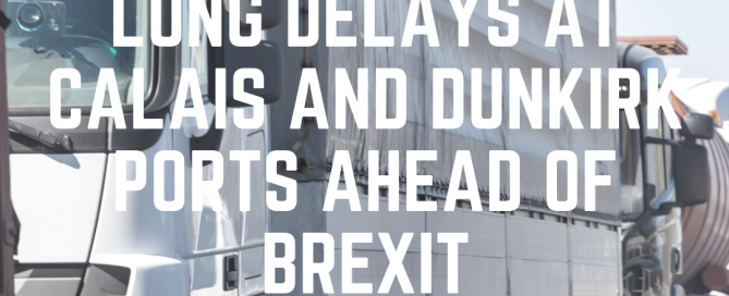 Delays at Calais and Dunkirk Ports