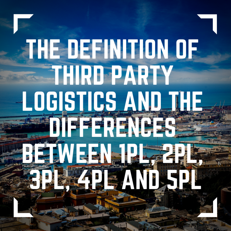 image of the definition of Third Party Logistics and the differences between 1PL, 2PL, 3PL, 4PL and 5PL