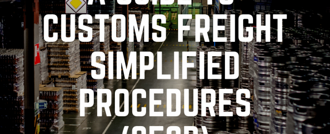 a guide to customs freight simplified procedures, i.e. CFSP