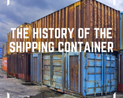 Aged containers in a container yard with the caption the history of the shipping container overlayed