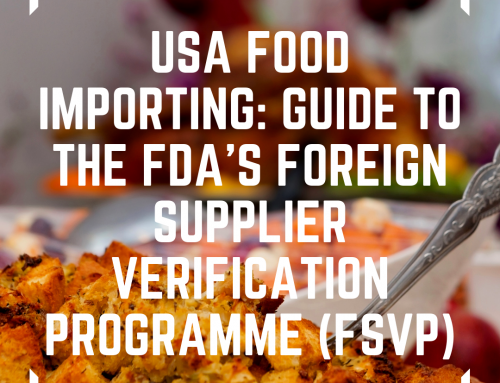 USA Food Importing: Guide to the FDA's Foreign Supplier Verification Programme (FSVP)